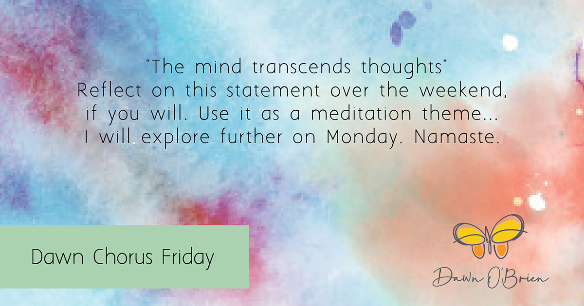 The mind transcends thoughts