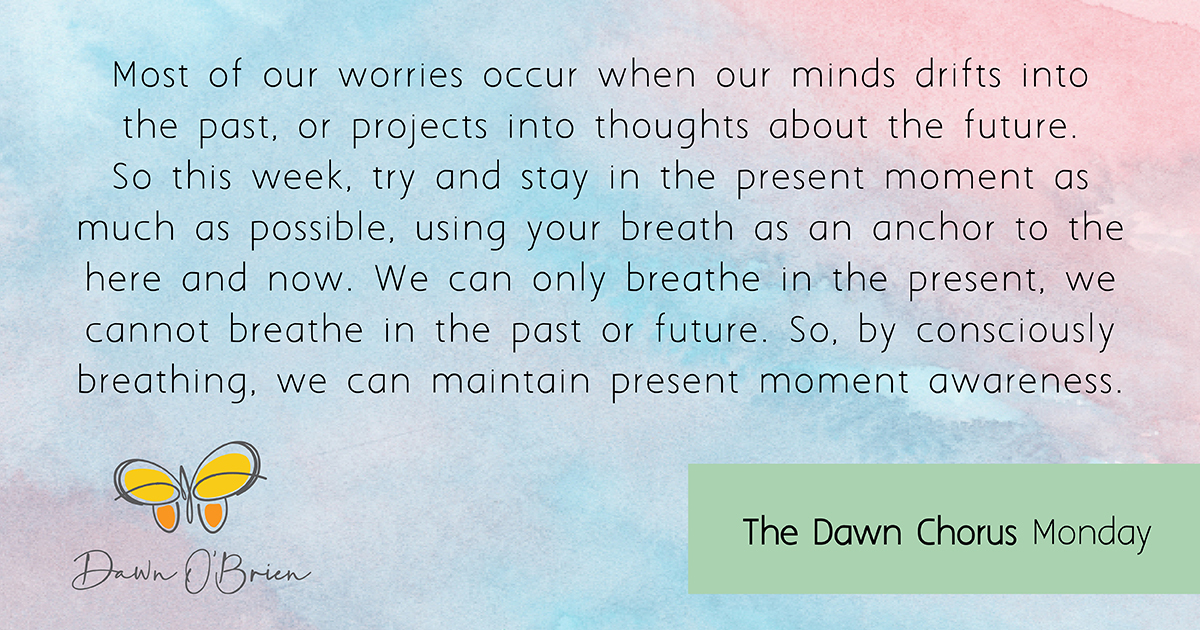 We can only breathe in the present, not the past or the future.